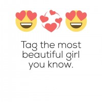 Tag the most beautiful girl you know